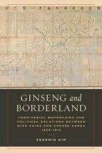 Cover artwork for book: Ginseng and Borderland: Territorial Boundaries and Political Relations Between Qing China and Choson Korea, 1636-1912