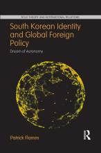Cover artwork for book: South Korean Identity and Global Foreign Policy: Dream of Autonomy
