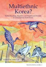 Cover artwork for book: Multiethnic Korea? Multiculturalism, Migration, and Peoplehood Diversity in Contemporary South Korea