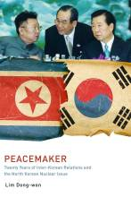 Cover artwork for book: Peacemaker: Twenty Years of Inter-Korean Relations and the North Korean Nuclear Issue
