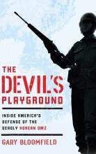 Cover artwork for book: The Devil's Playground: Inside America's Defense of the Deadly Korean DMZ