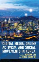 Cover artwork for book: Digital Media, Online Activism, and Social Movements in Korea