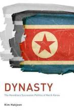 Cover artwork for book: Dynasty: The Hereditary Succession Politics of North Korea