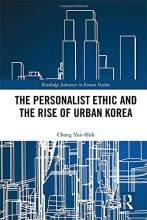 Cover artwork for book: The Personalist Ethic and the Rise of Urban Korea