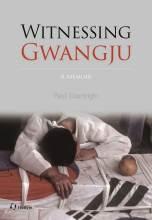 Cover artwork for book: Witnessing Gwangju: A Memoir