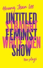 Cover artwork for book: Straight White Men / Untitled Feminist Show