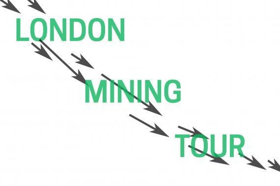 London Mining Tour –  The Audio