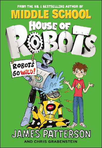 Win 1 Of 5 Copies Of James Patterson U0026 39 S New Book Robots Go