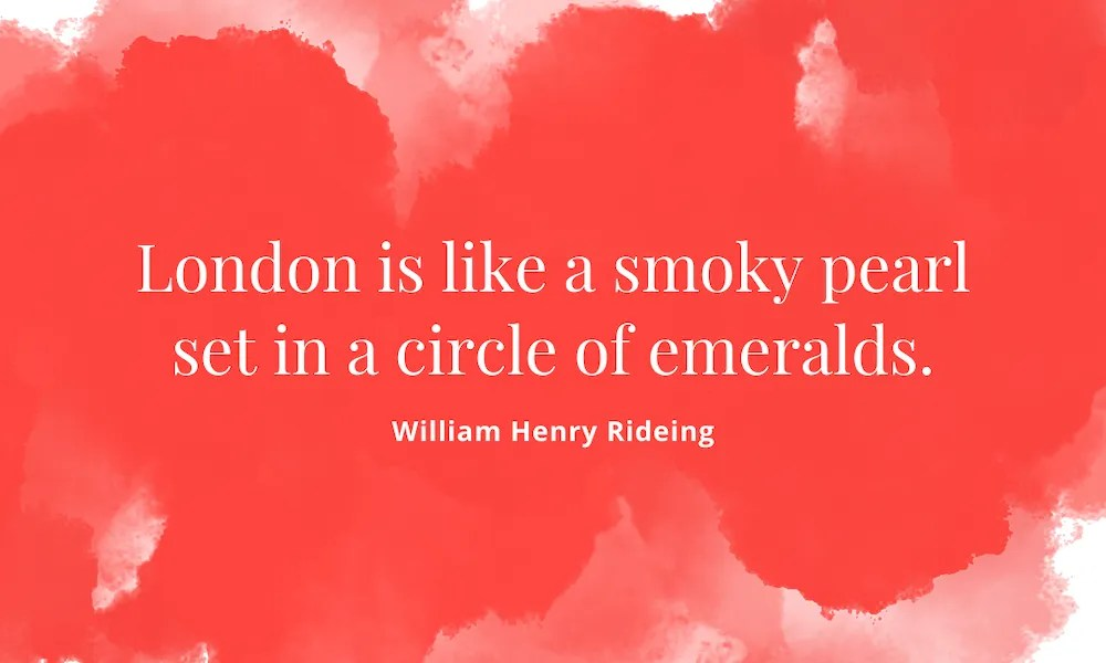 William Henry Rideing Quote About London