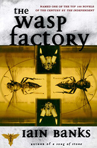 The Wasp Factory, by Iain Banks