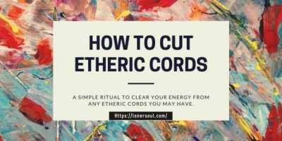 Etheric Cord Cutting – Energy Cord Cutting – Relationship Cord Cutting