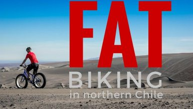 Fat Biking in Northern Chile with Mistico Outdoors | Long Haul Trekkers
