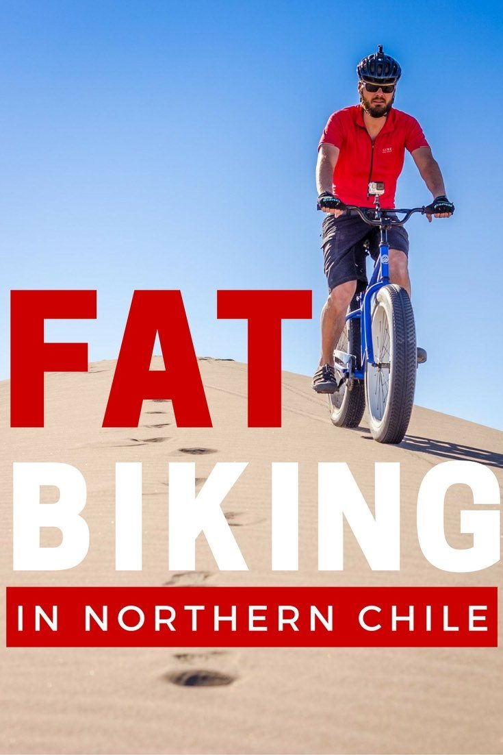 Fat Biking in Northern Chile | Long Haul Trekkers