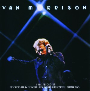 It's Too Late To Stop Now – Van Morrison