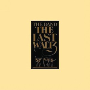 The Last Waltz – The Band