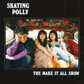Skating Polly – The Make It All Show