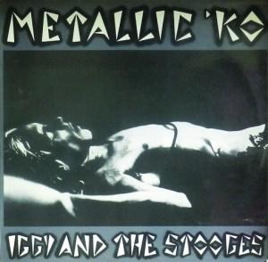 Iggy And The Stooges – Metallic KO