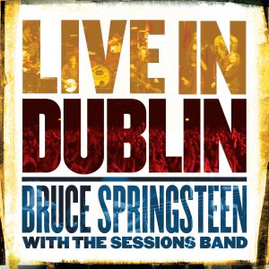 Bruce Springsteen Live In Dublin