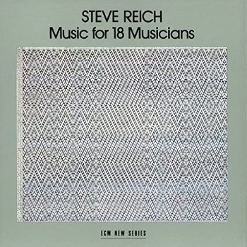 Steve Reich – Music For 18 Musicians