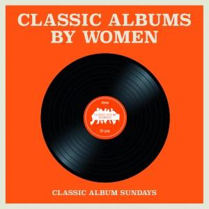 Classic Album Sundays – Classic Albums By Women