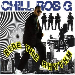 Chill Rob G – Ride the Rhythm