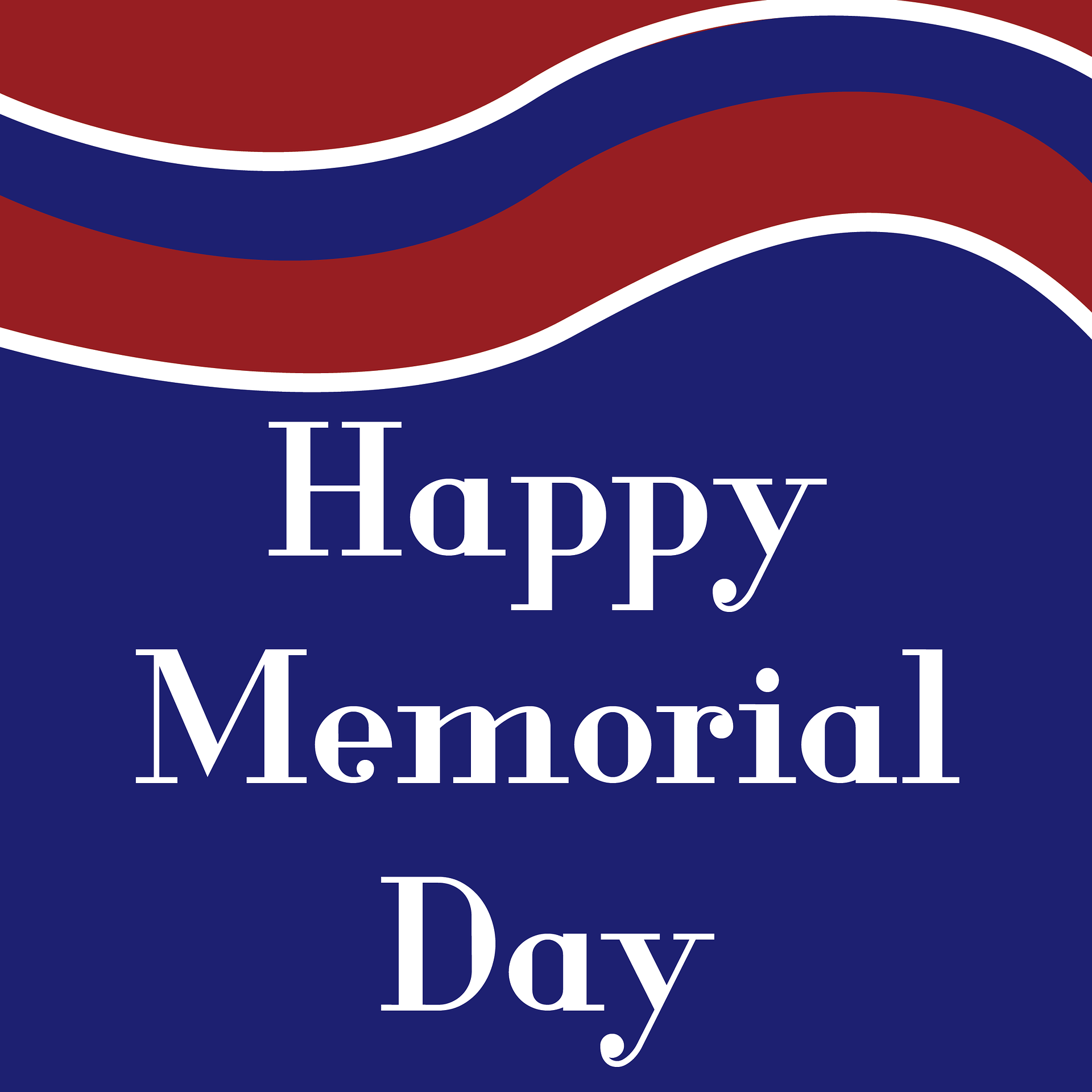 Have A Wonderful Memorial Day