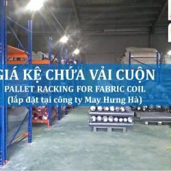 Giá kệ chứa vải cuộn kệ kho để vải công ty May Hưng Hà