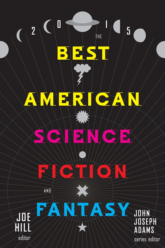 Cover Image of 2015 edition of Best American Science Fiction & Fantasy (Used with permission from John Joseph Adams).