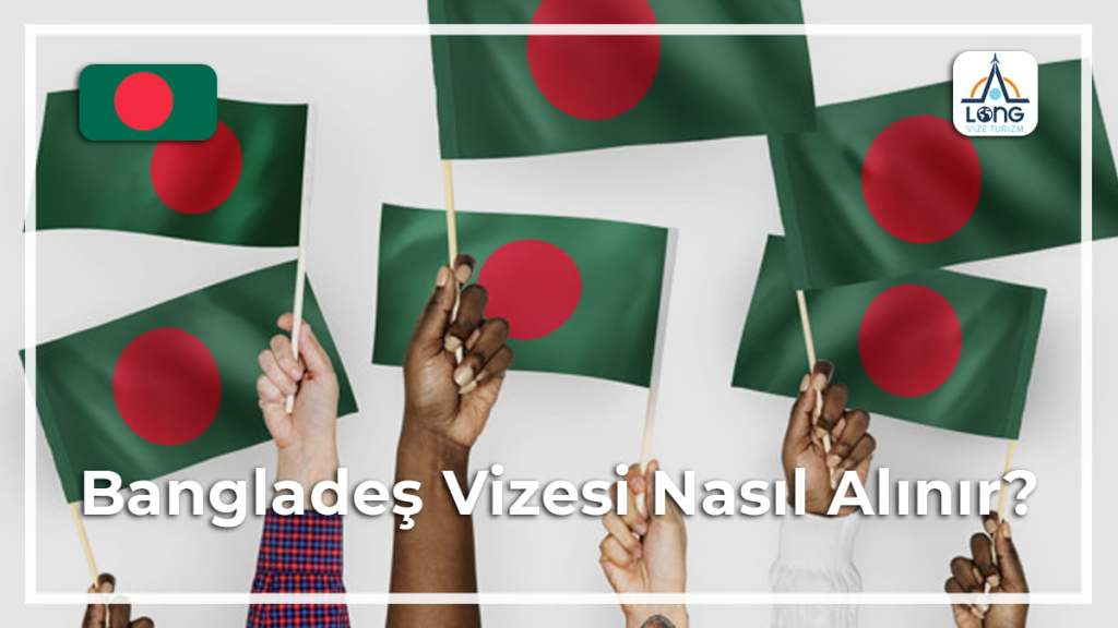 Nasıl Alınır Vizesi Bangladeş