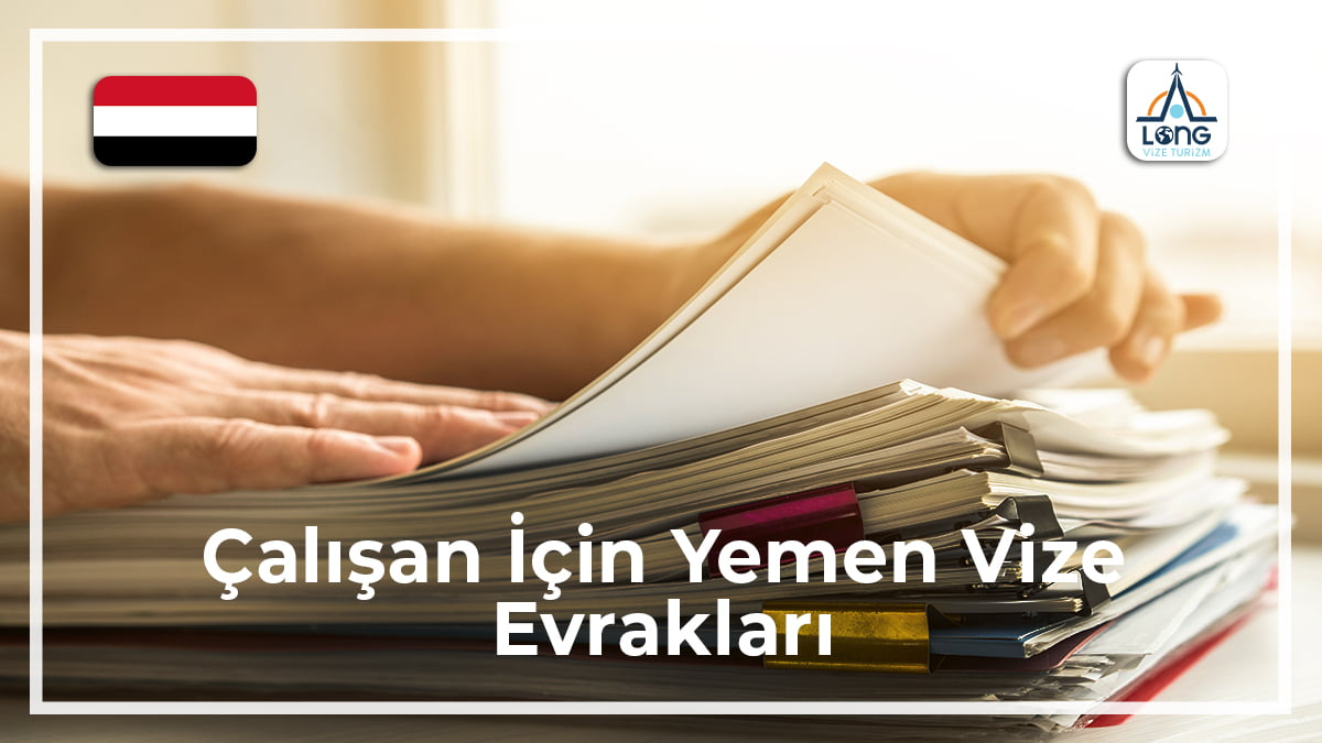 Yemen Vize Evrakları Çalışan İçin