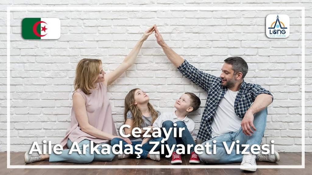 Aile Arkadaş Ziyareti Vizesi Cezayir