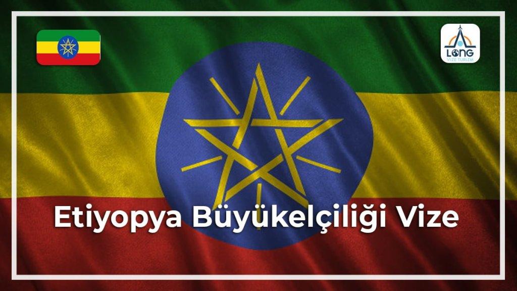 Büyükelçiliği Vize Etiyopya