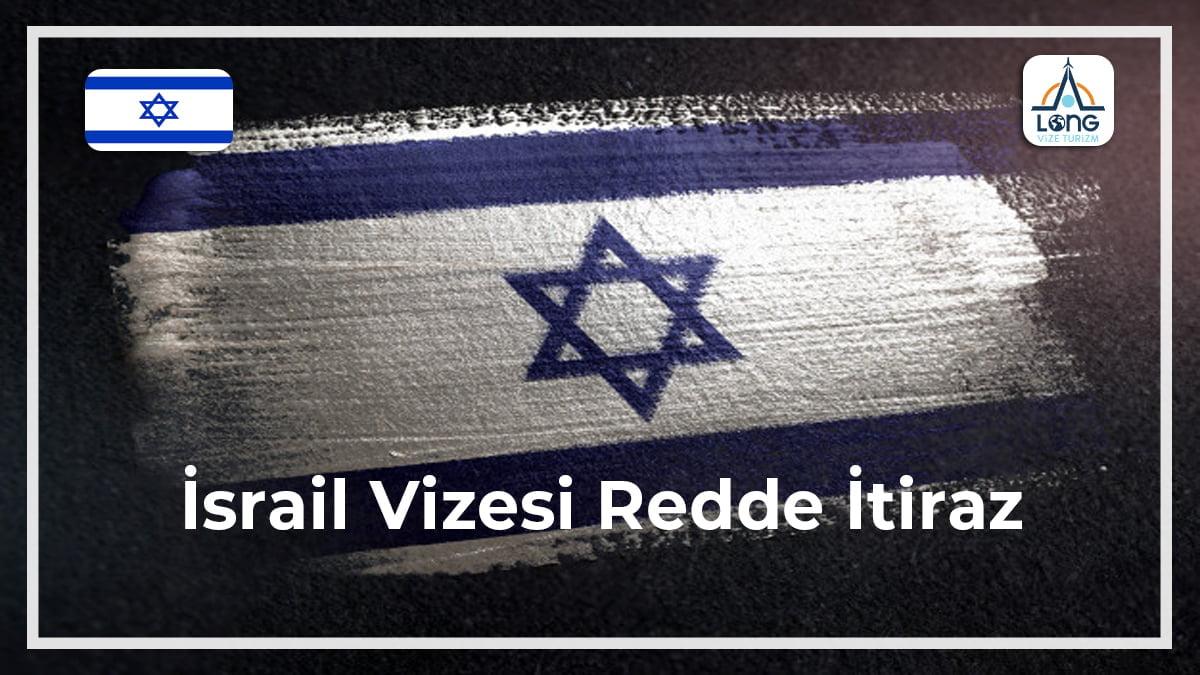 Vizesi Redde İtiraz İsrail