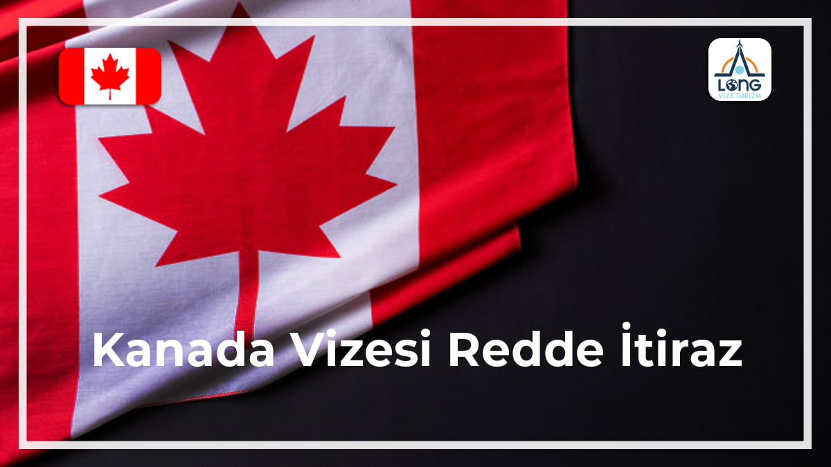 Vizesi Redde İtiraz Kanada