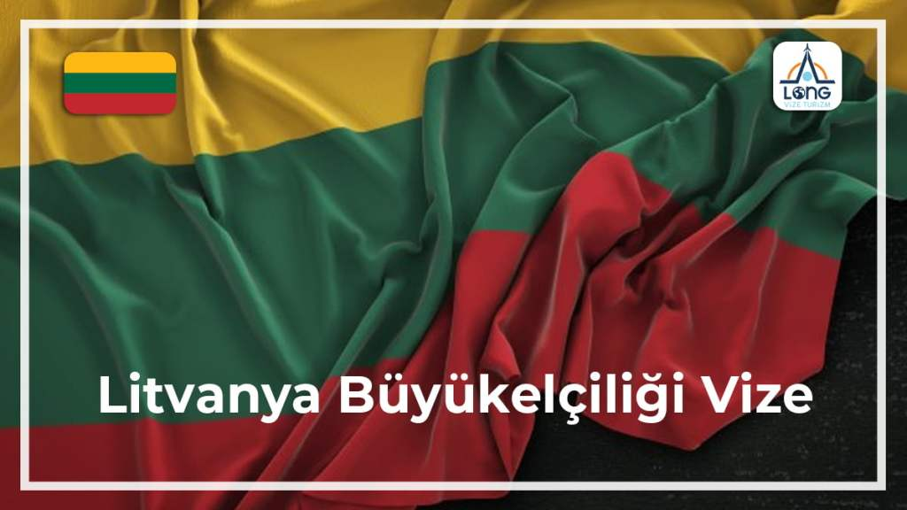 Büyükelçiliği Vize Litvanya