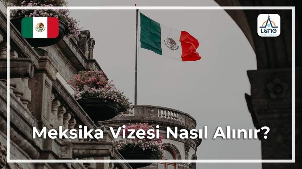Vizesi Nasıl Alınır Meksika