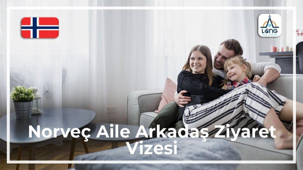 Aile Arkadaş Ziyareti Vizesi Norveç