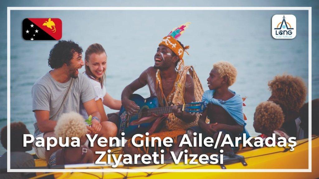 Aile Arkadaş Ziyareti Vizesi Papua Yeni Gine