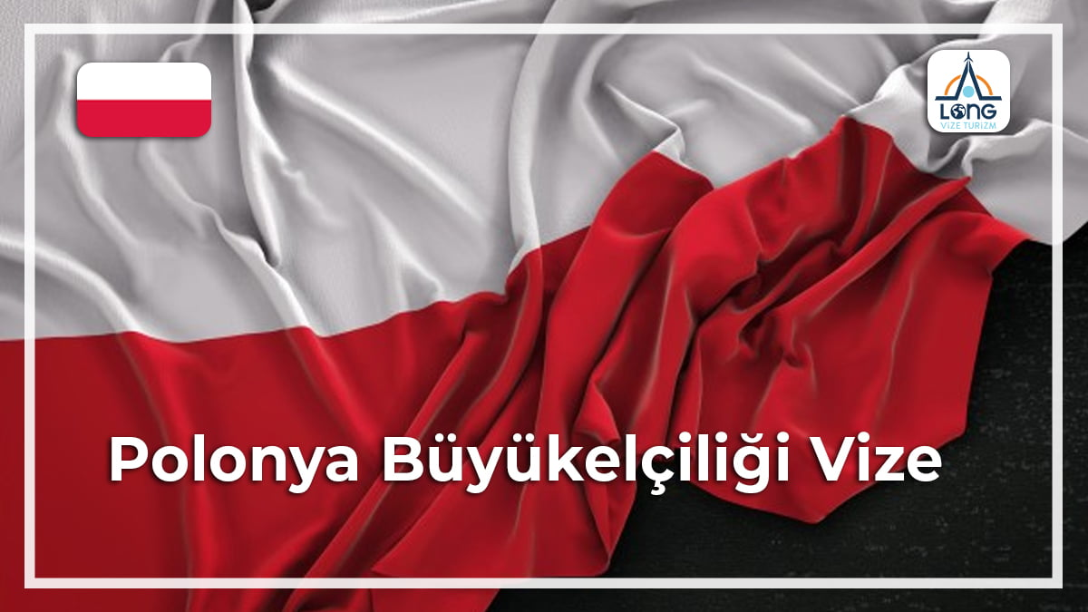 Büyükelçiliği Vize Polonya