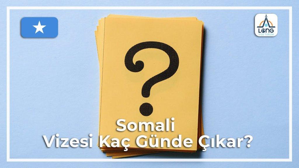 Vizesi Kaç Günde Çıkar Somali