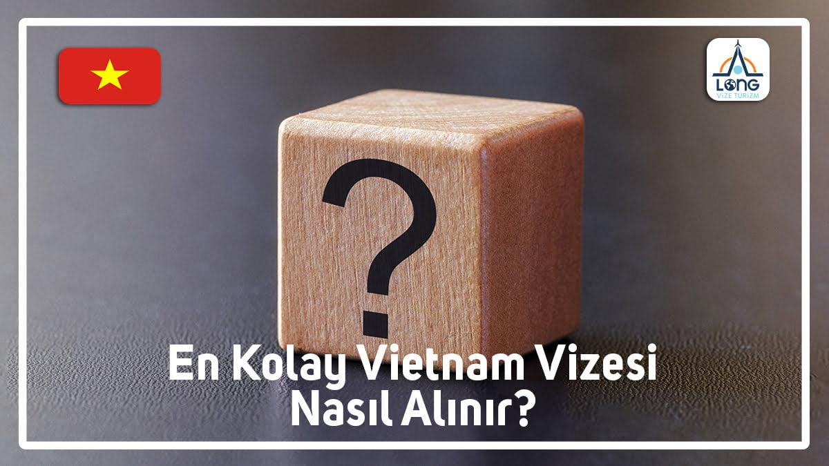 Vizesi Nasıl Alınır En Kolay Vietnam