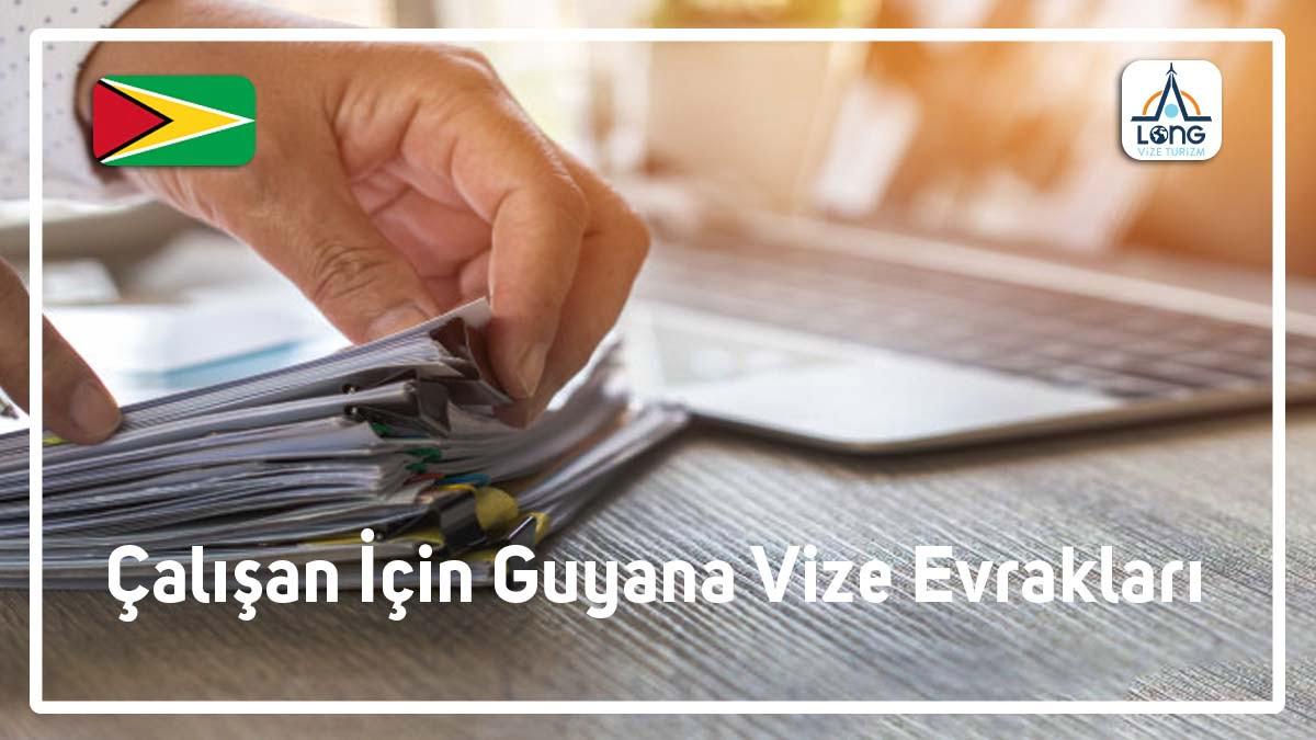 Guyana Çalışan Kişi İçin Vize Evrakları