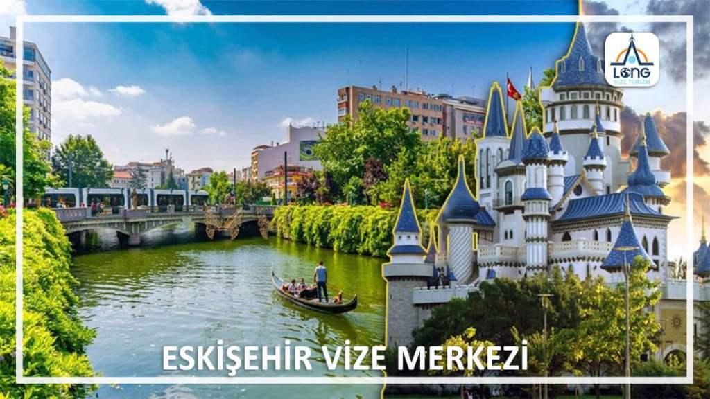 Vize Merkezi Eskişehir