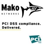 Mako Networks - PCI DSS Compliance. Delivered.