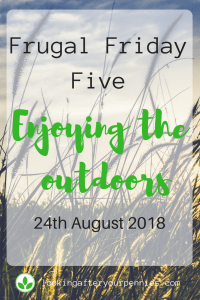 When you are busy enjoying the outdoors, you don't need to be frugal. But I managed it anyway. Check out this wee's Frugal Friday Five. #savingmoney #frugal #lookingafteryourpennies