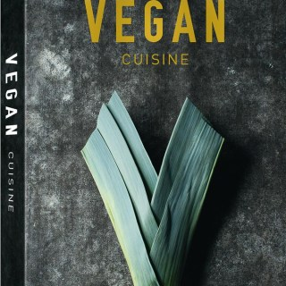 Vegan Cuisine – An Outstanding Cookbook (Bound to Become a Classic)