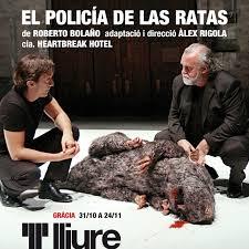 El policía de las ratas directed by Àlex Rigola and starring Joan Carreras (left) and Andreu Benito (right). The rat (middle) is uncredited.
