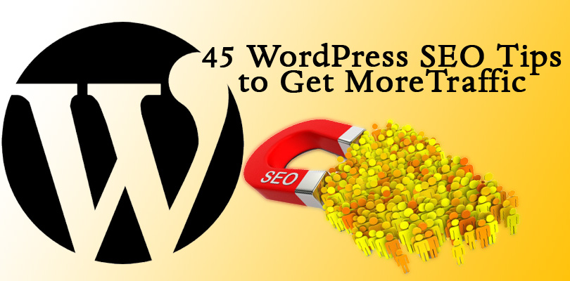 45 WordPress SEO Tips to Get More Traffic