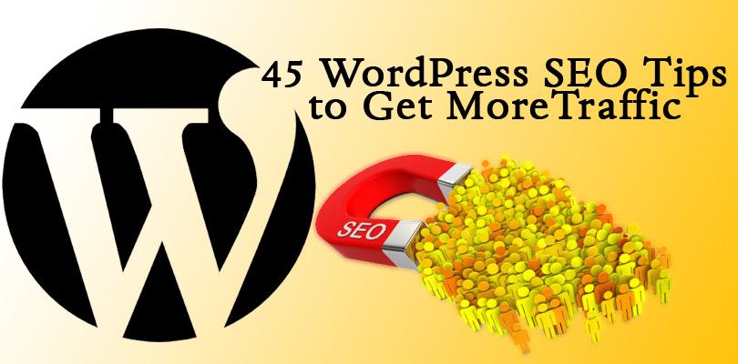45 WordPress SEO Tips to Get More Traffic