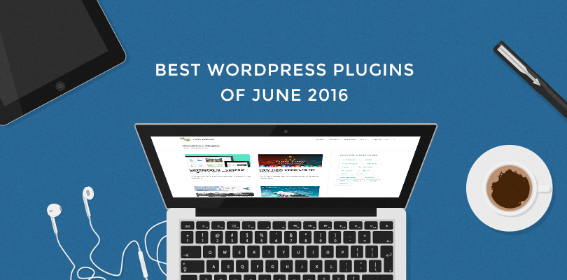Best-WordPress-Plugins-of-June-2016